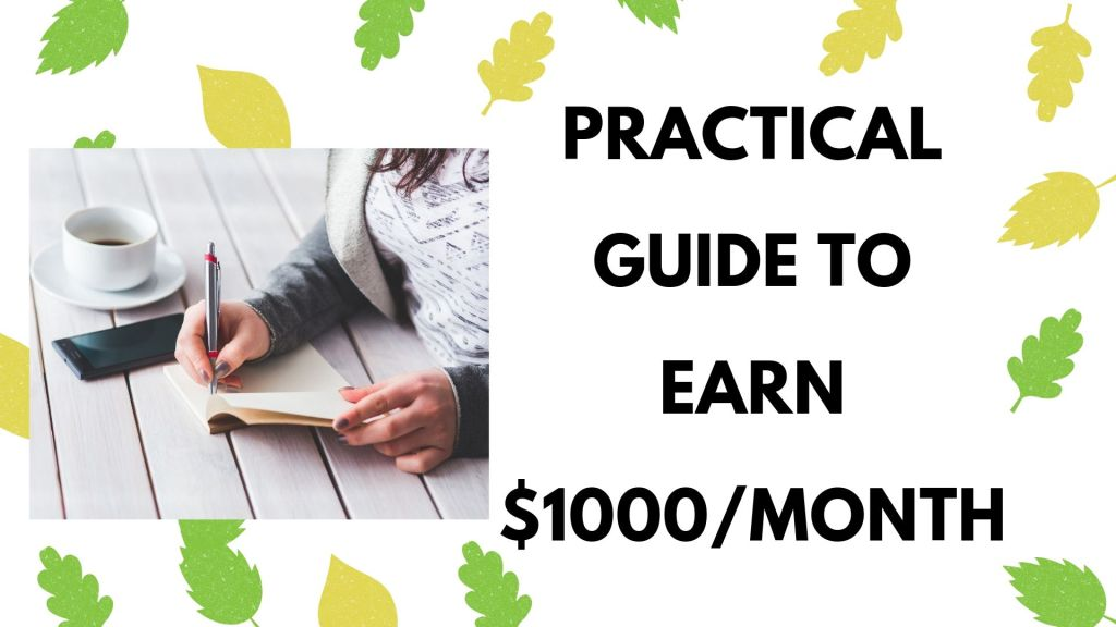 Practical Guide to earn $1000 per month