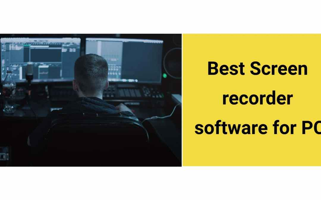 Best screen recorder software for PC Windows & Mac