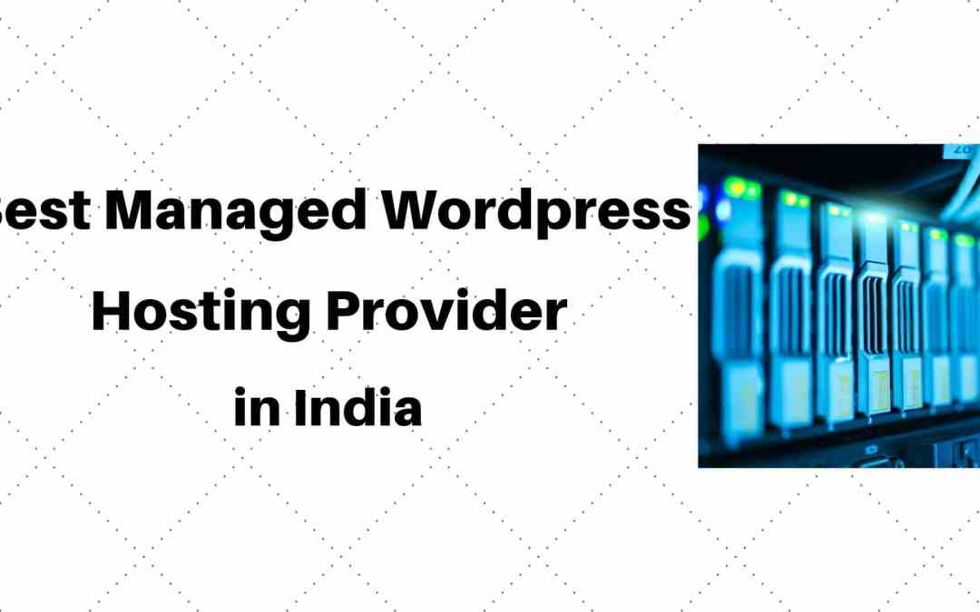 Best Managed wordpress hosting service providers in India
