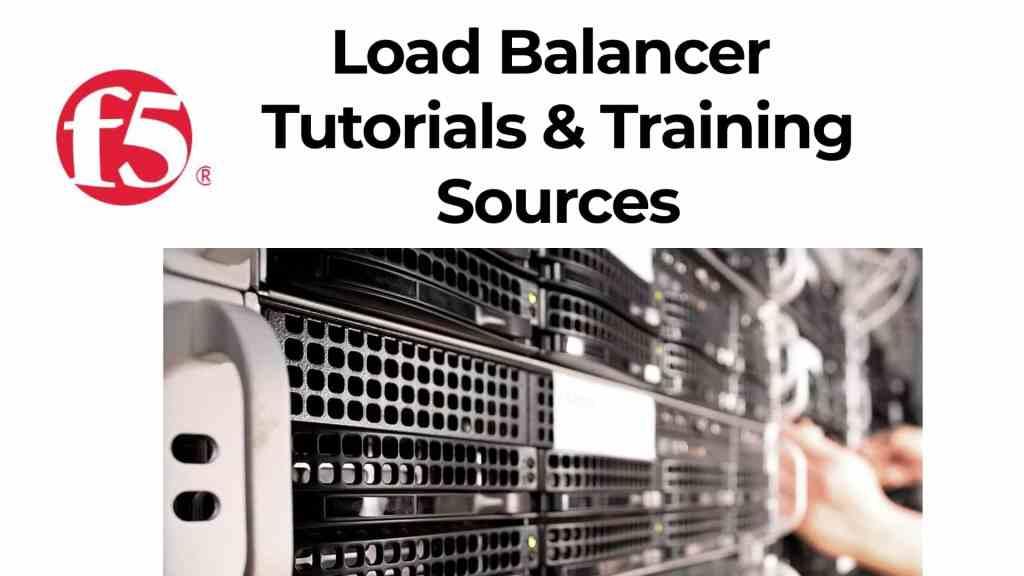 F5 Load Balancer/balancing courses,tutorials & training