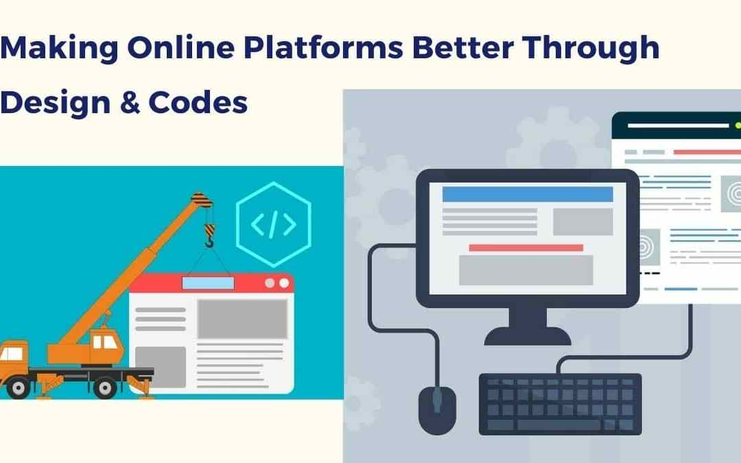 Making Online Platforms Better Through Design & Codes