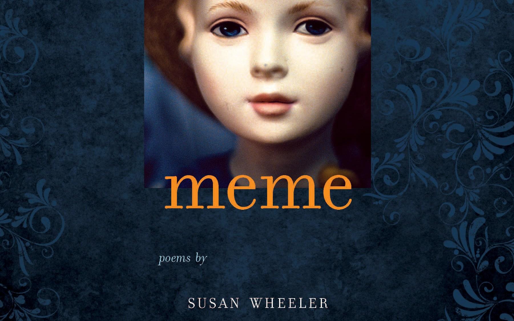 Meme by Susan Wheeler