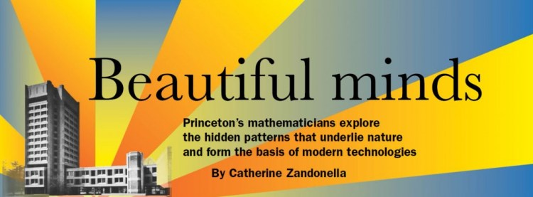 Princeton's mathematicians explore the hidden patterns that underlie nature and form the basis of modern technologies