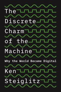 The Discrete Charm of the Machine by Steiglitz
