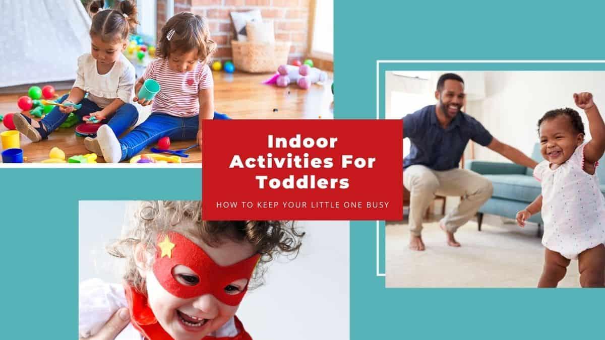 indoor activities for toddlers-pretend play-musical activities-blocks activities