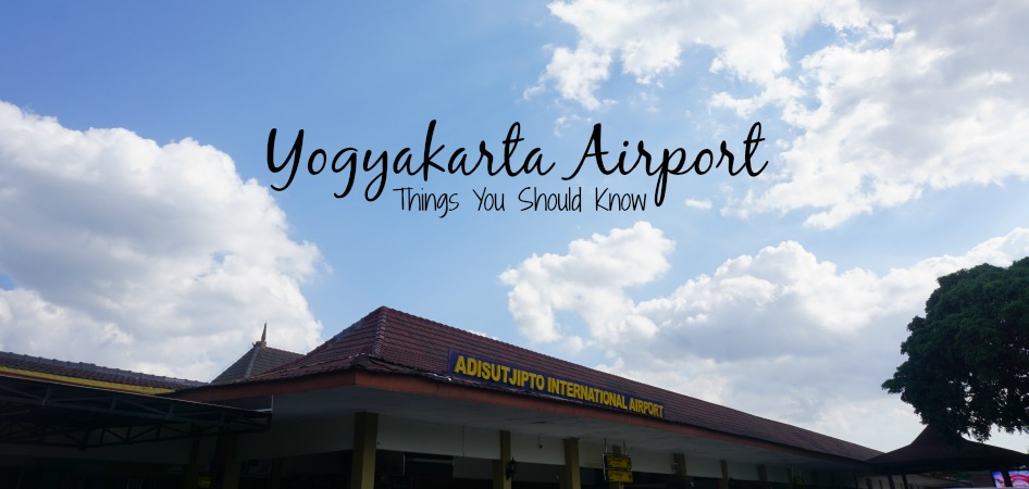 Yogyakarta airport things you should know facebook stopboris Choice Image