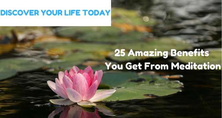 25 Amazing Benefits You Get From Meditation