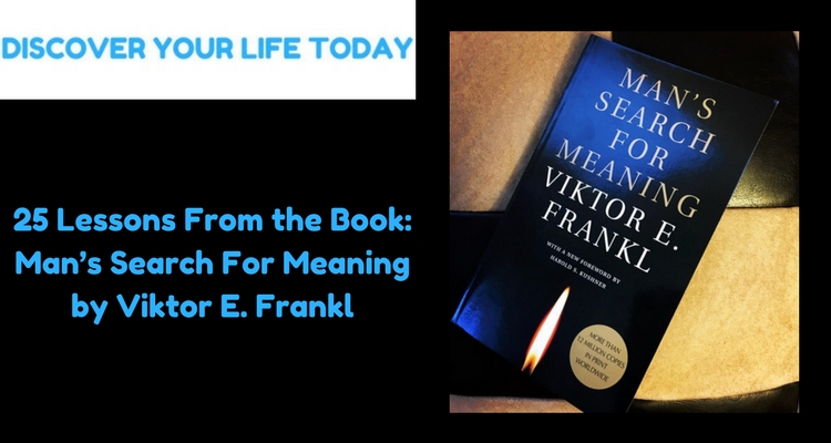 Mans Search For Meaning by Viktor E  Frankl  - Discover Your