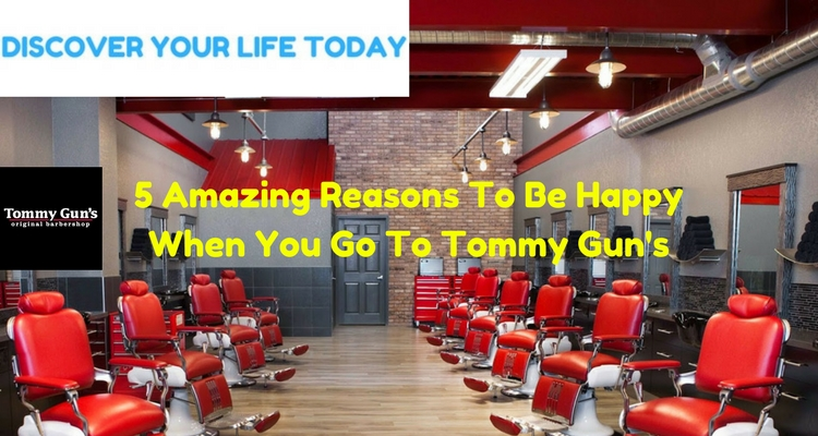 5 Amazing Reasons To Be Happy When You Go To Tommy Gun's