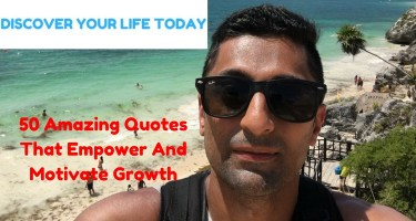 50 Amazing Quotes that empower and motive growth