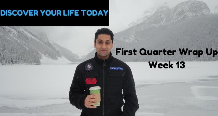 First Quarter Wrap Up - Week 13