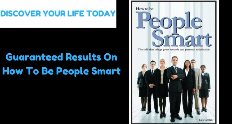 Guaranteed Results On How To Be People Smart