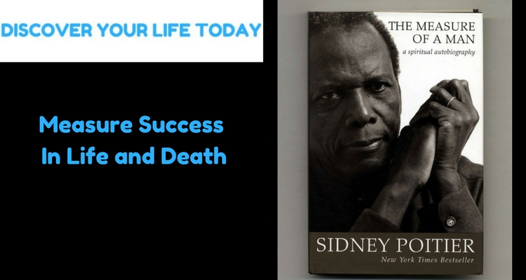 How Can You Measure Success In Life and Death?