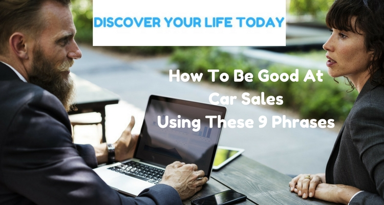 How To Be Good At Car Sales Using These 9 Phrases 1