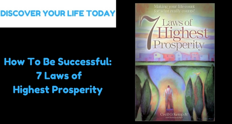 How To Be Successful 7 Laws of Highest Prosperity