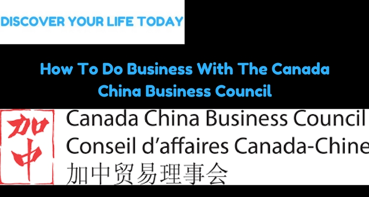 How To Do Business With The Canada China Business Council