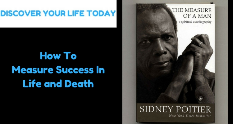 How To Measure Success In Life and Death