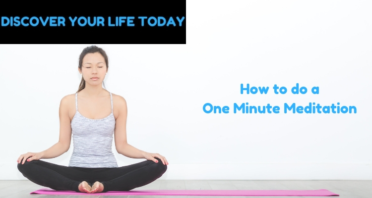 How to do a One Minute Meditation
