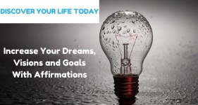 Increase Your Dreams, Visions and Goals With Affirmations