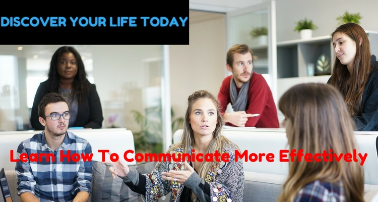 Learn How To Communicate More Effectively