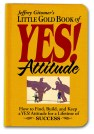 The Little Gold Book of Yes Attitude by Jeffery Gitomer