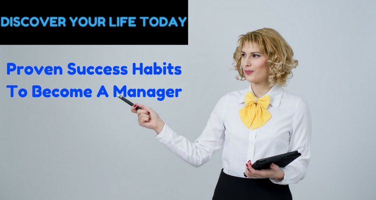 Proven Success Habits To Become A Manager
