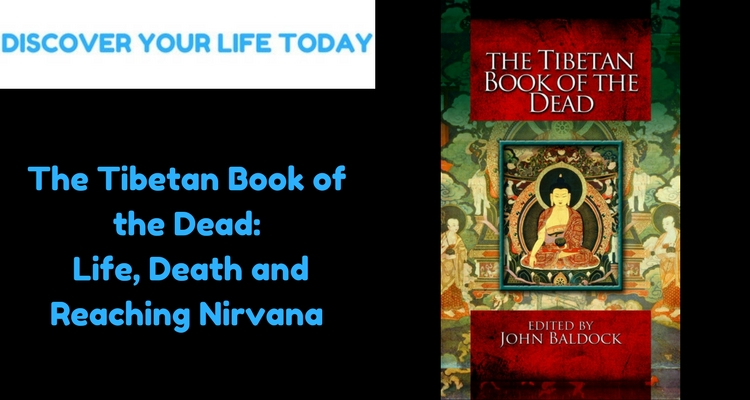 The Tibetan Book of the Dead: Life, Death and Reaching Nirvana