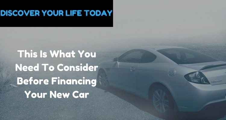 This Is What You Need To Consider Before Financing Your New Car