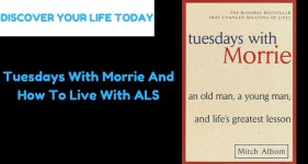 Tuesdays With Morrie And How To Live With ALS