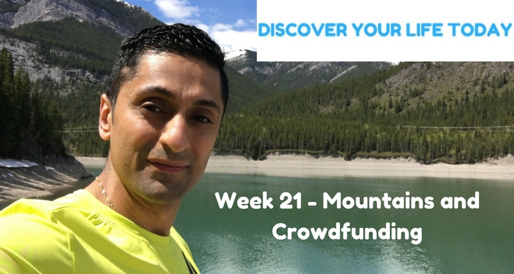 Week 21 – Mountains and Crowdfunding