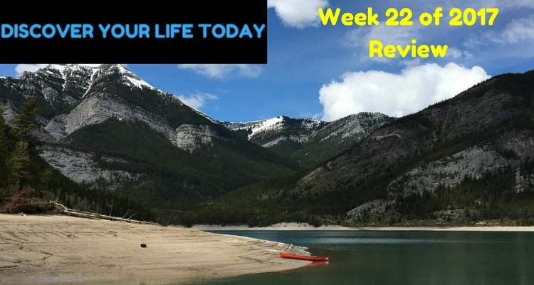 Week 22 of 2017 Review