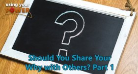 Should you share your why