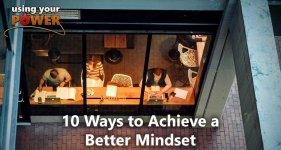 10 ways-achieve-better-mindset