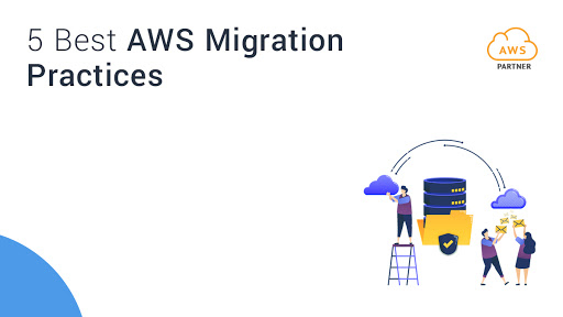 5 Best AWS Migration Practices