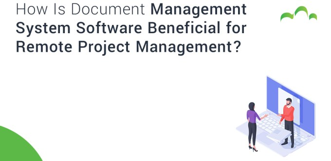 How Is Document Management System Software Beneficial for Remote Project Management?