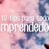 Emprendesaurio: 10 Tips para todo emprendedor