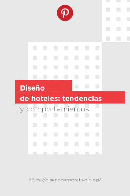 Diseño de hoteles: tendencias y comportamientos