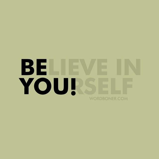 BELIEVE IN (YOU)RSELF
