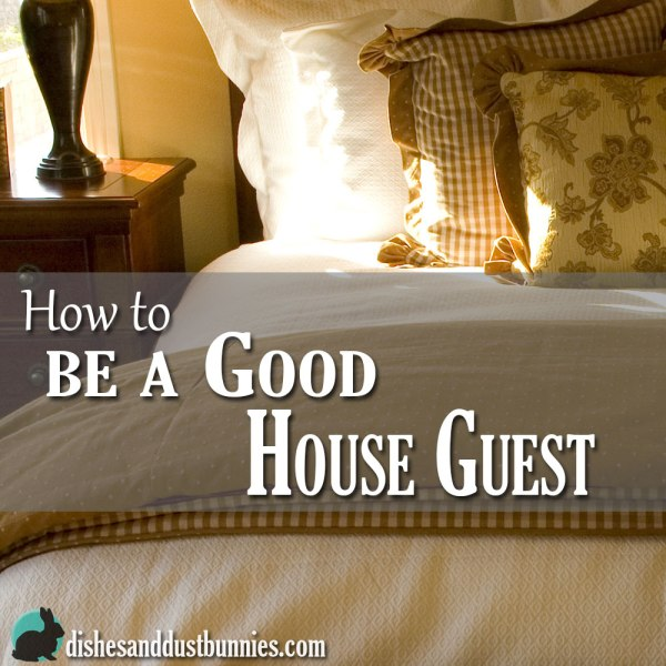 Remembering Proper House Guest Etiquette