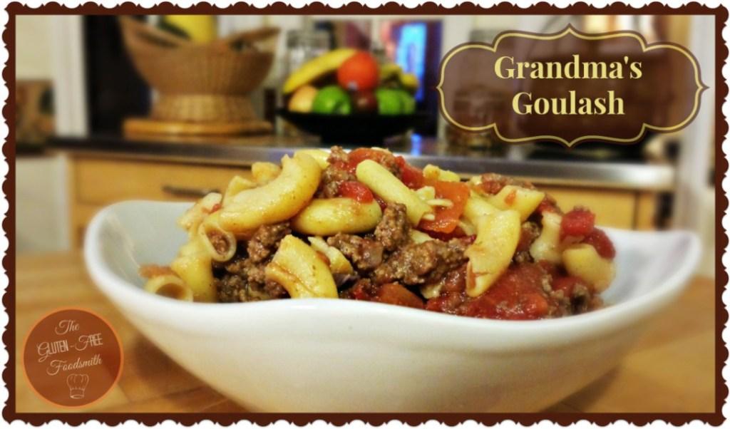 Grandma's Goulash - The Gluten-Free Foodsmith