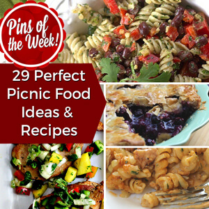 29 Perfect Picnic Food Ideas & Recipes – Pins of the Week!