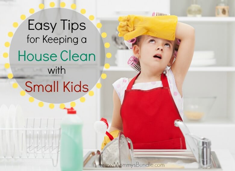 Easy Tips to Keep a House Clean With Small Kids from Mommy's Bundle