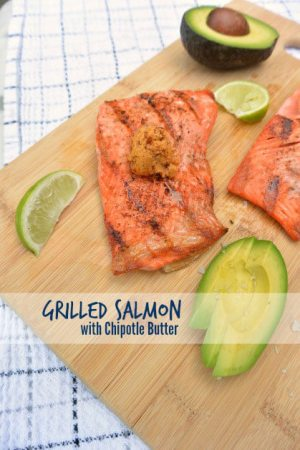 Grilled Salmon with Chipotle Butter from Delicious Obsessions