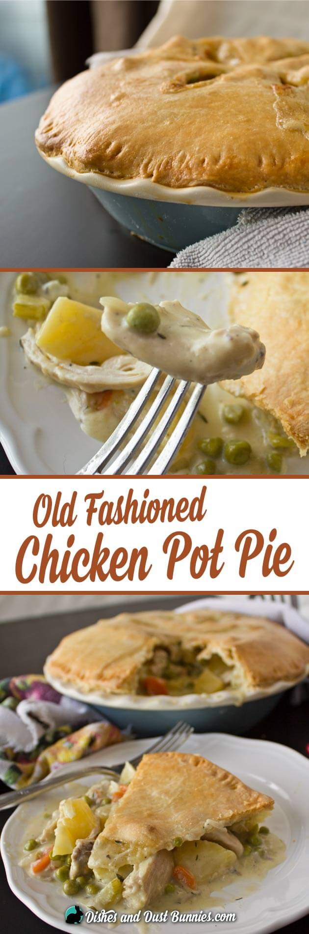 The Best Old Fashioned Chicken Pot Pie Ever Dishes Dust Bunnies