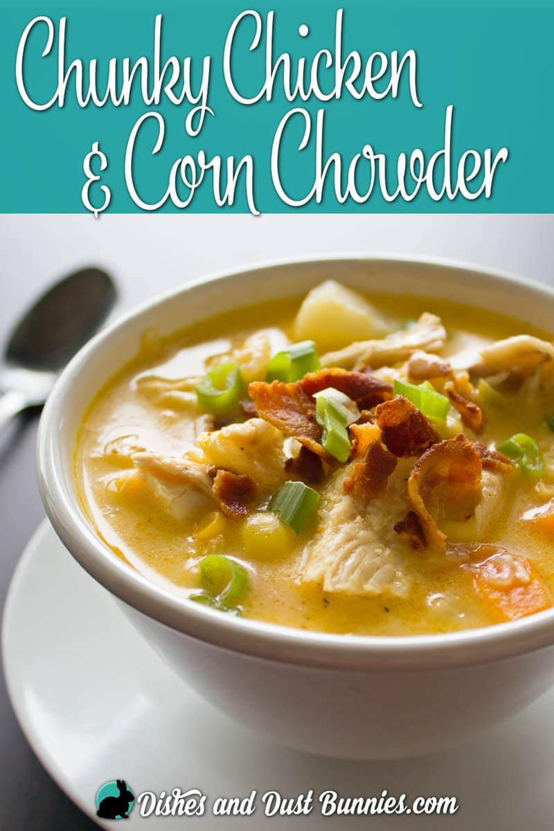 Chicken & Corn Chowder with Bacon from dishesanddustbunnies.com
