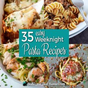 35 Easy Weeknight Pasta Recipes from dishesanddustbunnies.com