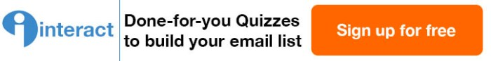 Done for you quizzes to build your email list - Click here to Sign Up for Free!
