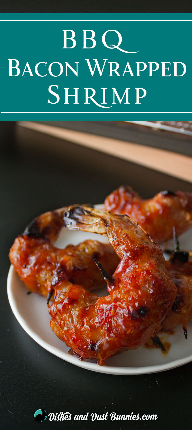 BBQ Bacon Wrapped Shrimp from dishesanddustbunnies.com