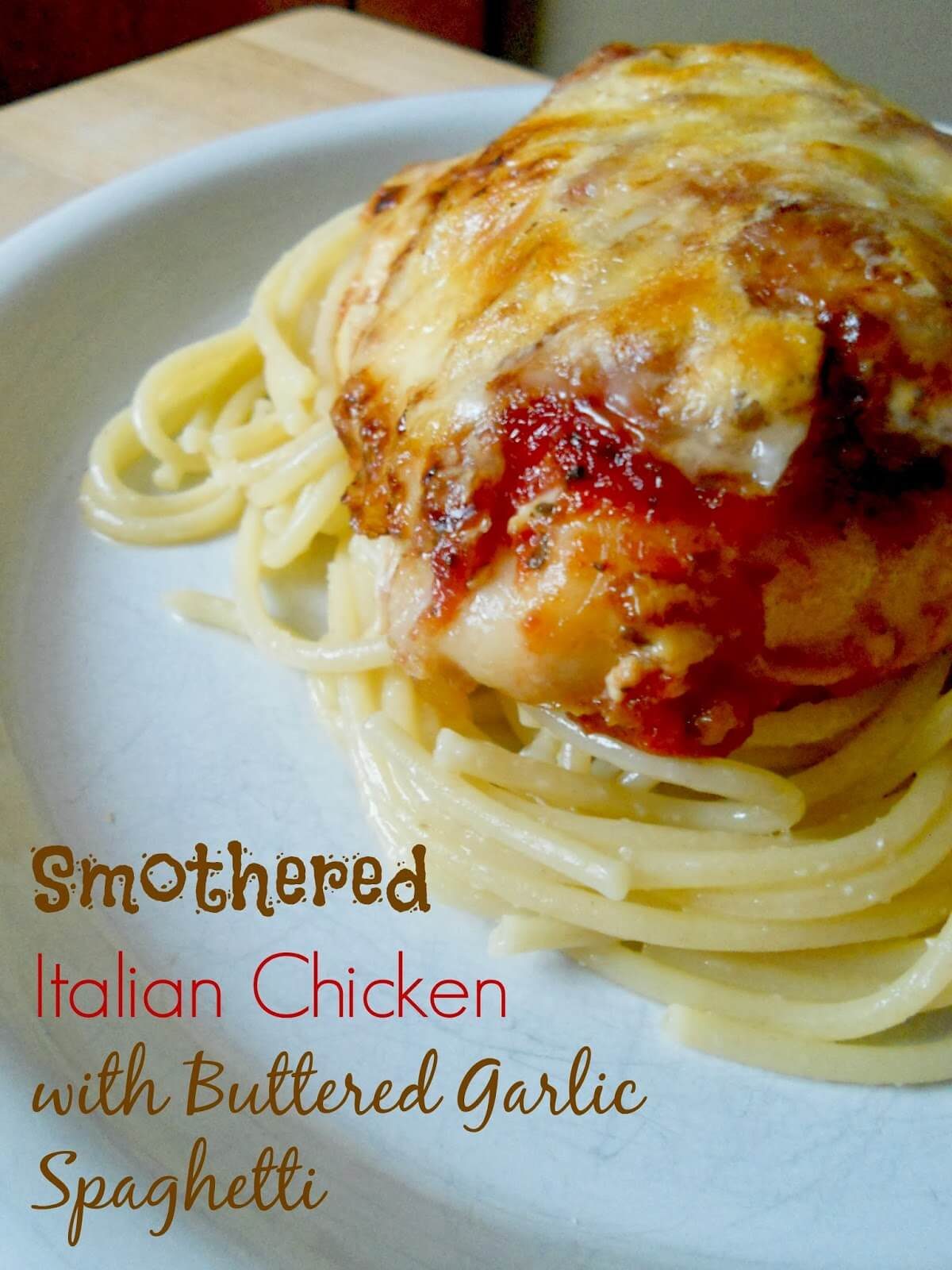 Smothered Italian Chicken with Buttered Garlic Spaghetti from Sweet and Savory Food