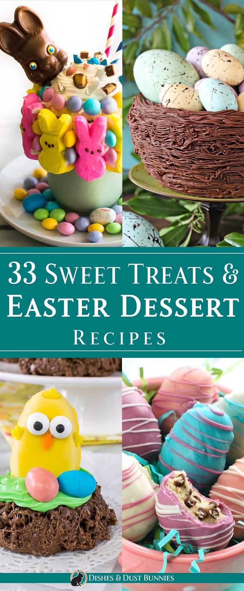 33 Sweet Treats and Easter Dessert Recipes - dishesanddustbunnies.com